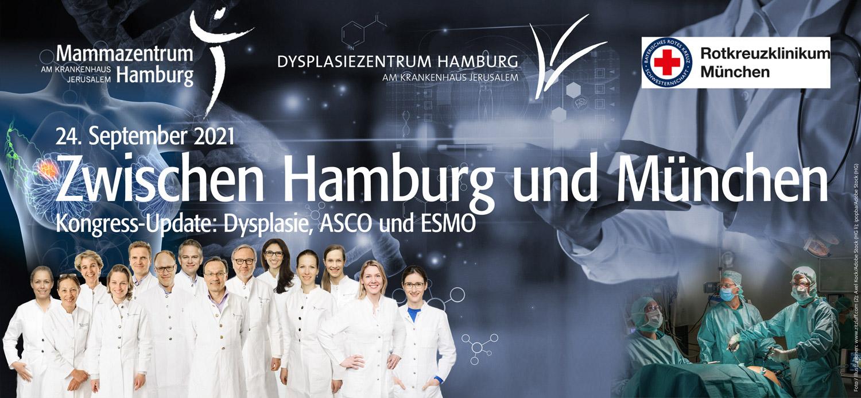 24. September 2021 Zwischen Hamburg und München Kongress-Update: Dysplasie, ASCO und ESMO